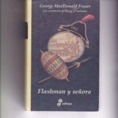 Libros de segunda mano: FLASHMAN Y SEÑORA. DE GEORGE MACDONALD FRASER. PEDIDO MÍNIMO EN LIBROS: 4 TÍTULOS.. Lote 132205138