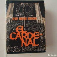 Libros de segunda mano: LIBRO. EL CARDENAL DE HENRY MORTON ROBINSON. PRIMERA EDICIÓN 1969. Lote 132513410