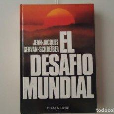 Libros de segunda mano: LIBRO. EL DESAFÍO MUNDIAL, DE JEAN JACQUES SERVAN-SCHREIBER. . Lote 132521382