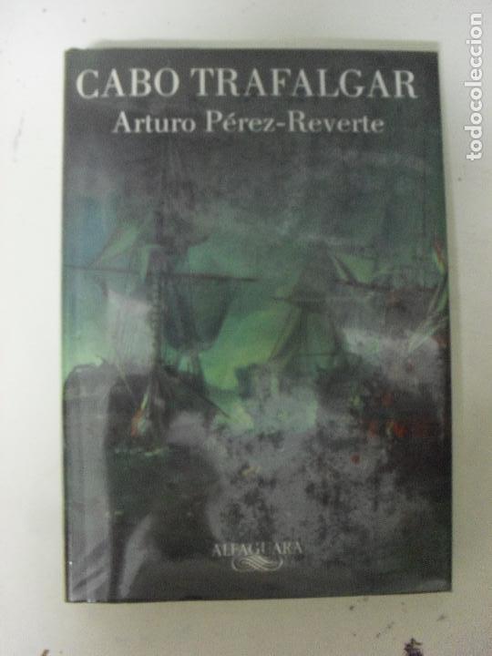 CABO TRAFALGAR ARTURO PÉREZ-REVERTE ALFAGUARA, M (2004) 230PP (Libros de Segunda Mano (posteriores a 1936) - Literatura - Narrativa - Novela Histórica)