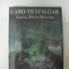 Libros de segunda mano: CABO TRAFALGAR ARTURO PÉREZ-REVERTE ALFAGUARA, M (2004) 230PP. Lote 132643490