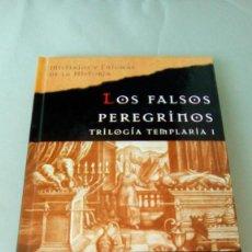 Libros de segunda mano: LOS FALSOS PEREGRINOS. TRILOGIA TEMPLARIA I.- NICHOLAS WILCOX. Lote 132677270