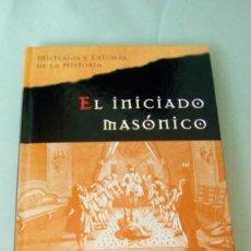 Libros de segunda mano: EL INICIADO MASONICO.- GABRIEL LOPEZ DE ROJAS Y MARTA RIERA. Lote 132678038