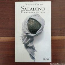 Libros de segunda mano: SALADINO EL UNIFICADOR DEL ISLAM - GENEVIEVE CHAUVEL - EL PAIS - NOVELA HISTORICA. Lote 132842386