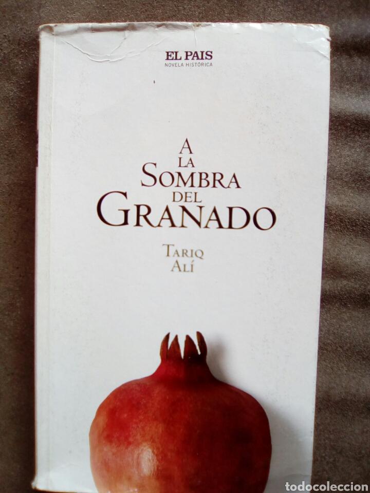 A LA SOMBRA DEL GRANADO DE TARIQ ALI NOVELAS HISTÓRICA DE EL PAÍS 2005 (Libros de Segunda Mano (posteriores a 1936) - Literatura - Narrativa - Novela Histórica)