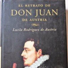 Libros de segunda mano: EL RETRATO DE DON JUAN DE AUSTRIA - LUCILA RODRÍGUEZ DE AUSTRIA. Lote 133983634
