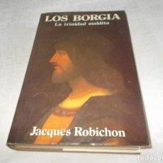 Libros de segunda mano: LOS BORGIA LA TRINIDAD MALDITA. Lote 135007342