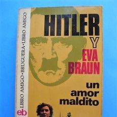 Libros de segunda mano: HITLER Y EVA BRAUN. UN AMOR MALDITO DE NERIN E. GUN. ED. BRUGUERA Nº 275. 1974.. Lote 135339646