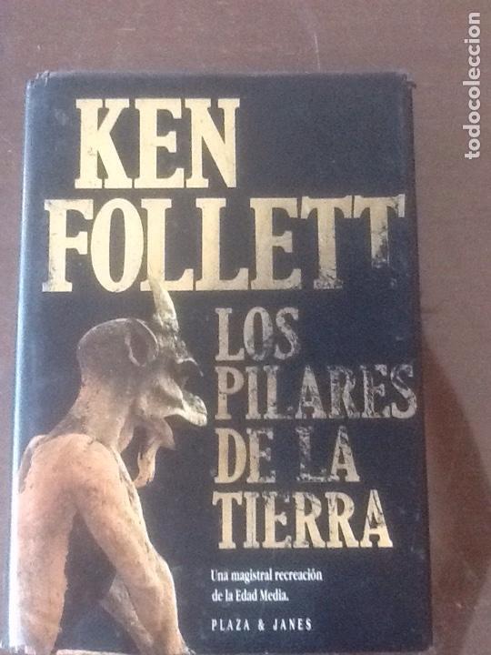 LOS PILARES DE LA TIERRA, KEN FOLLET (Libros de Segunda Mano (posteriores a 1936) - Literatura - Narrativa - Novela Histórica)