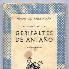Libros de segunda mano: VALLE - INCLÁN, RAMÓN DEL. LA GUERRA CARLISTA. GERIFALTES DE ANTAÑO. 1960 (AUSTRAL).. Lote 135875462