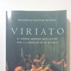 Libros de segunda mano: VIRIATO. MAURICIO PASTOR MUÑOZ. 2017. Lote 136314816