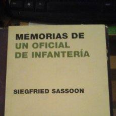 Libros de segunda mano: SIEGFRIED SASSOON: MEMORIAS DE UN OFICIAL DE INFANTERIA (MADRID, 2002). Lote 136504642
