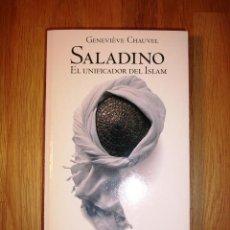 Libros de segunda mano: CHAUVEL, GENEVIÈVE. SALADINO : EL UNIFICADOR DEL ISLAM (EL PAÍS NOVELA HISTÓRICA ; 40). Lote 136640146