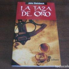 Libros de segunda mano: LA TAZA DE ORO - JOHN STEINBECK - EDHASA. Lote 137861282