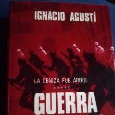 Libros de segunda mano - Guerra civil la ceniza fue arbol. Ignacio Agustí. Editorial planeta, PRIMERA EDICIÓN - 138317432