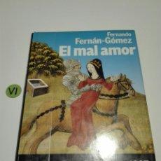 Libros de segunda mano: EL MAL AMOR. FERNANDO FERNAN-GOMEZ. PRIMERA EDICIÓN. FINALISTA PREMIO PLANETA 1987.. Lote 138850213