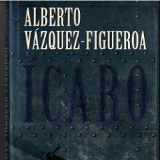 Libros de segunda mano: ICARO - ALBERTO VAZQUEZ FIGUEROA. Lote 138969354