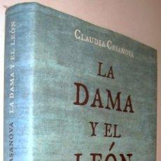Libros de segunda mano: LA DAMA Y EL LEON - CLAUDIA CASANOVA *. Lote 139174586