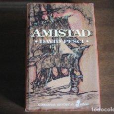 Libros de segunda mano: AMISTAD - DAVID PESCI - EDHASA. Lote 139223278