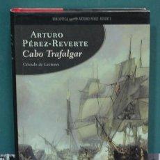 Libros de segunda mano: CABO TRAFALGAR. ARTURO PÉREZ-REVERTE. Lote 139606410