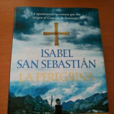 Libros de segunda mano: LA PEREGRINA. ISABEL SAN SEBASTIÁN. Lote 139852476