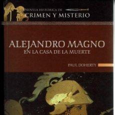 Libros de segunda mano: ALEJANDRO MAGNO EN LA CASA DE LA MUERTE - PAUL DOHERTY. TAPA DURA. Lote 139899330