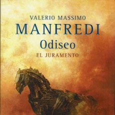 Libros de segunda mano: VALERIO MASSIMO MANFREDI - ODISEO. EL JURAMENTO.. Lote 139900138