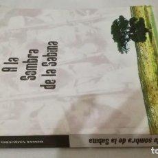 Libros de segunda mano: A LA SOMBRA DE LA SABINA-DIMAS VAQUERO PELAEZ-GUERRA CIVIL ARAGON MONEGROS. Lote 140167898