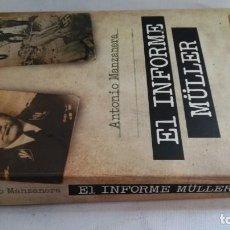 Libros de segunda mano: EL INFORME MÜLLER-MANZANERA, ANTONIO-SEGUNDA GUERRA MUNDIAL-ESPIONAJE. Lote 224092328