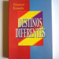 Libros de segunda mano: DESTINOS DIFERENTES - NICANOR ROZADA. Lote 140198482