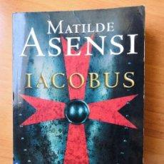 Libros de segunda mano: IACOBUS. MATILDE ASENSI. Lote 140467686