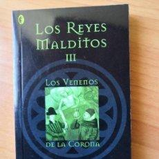 Libros de segunda mano: LOS REYES MALDITOS III LOS VENENOS DE LA CORONA. MAURICE DRUON. . Lote 140474394