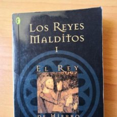 Libros de segunda mano: LOS REYES MALDITOS I EL REY DE HIERRO. MAURICE DRUON. . Lote 140474942
