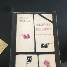 Libros de segunda mano: OMAR PREGO. SOLO PARA EXILIADOS Y OTROS CUENTOS. EDITORIAL ARCA 1987.. Lote 140476332