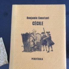 Libros de segunda mano: CECILE. BENJAMIN CONSTANT. PERIFÉRICA.2009 1 EDICIÓN. Lote 140480257