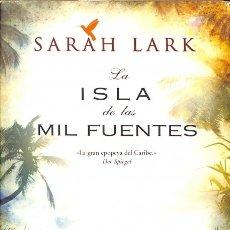 Libros de segunda mano: LA ISLA DE LAS MIL FUENTES - SARAH LARK - EDICIONES B - LANDSCAPES NOVELS. Lote 140482129