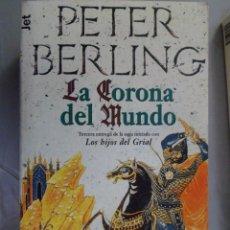 Libros de segunda mano: LA CORONA DEL MUNDO. PETER BERLING.. Lote 140495089