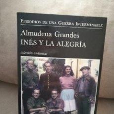 Libros de segunda mano: ALMUDENA GRANDES - INÉS Y LA ALEGRÍA - TUSQUETS 2010. Lote 140539489