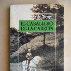 Libros de segunda mano: EL CABALLERO DE LA CARRETA - CHRETIEN DE TROYES - ALIANZA EDITORIAL. Lote 140799362
