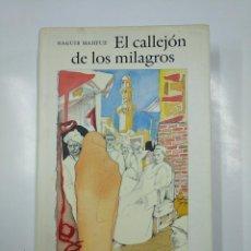 Libros de segunda mano: EL CALLEJÓN DE LOS MILAGROS. NAGUIB MAHFUZ. ILUSTRACIONES DE EDUARDO ARRANZ-BRAVO. TDK354. Lote 140985714