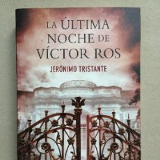 Libros de segunda mano: LA ÚLTIMA NOCHE DE VÍCTOR ROS (VÍCTOR ROS 4) / TRISTANTE, JERÓNIMO. Lote 141189114