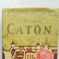 Libros de segunda mano: EL ÚLTIMO CATÓN MATILDE ASENSI TAPA DURA. Lote 141535937