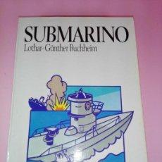 Libros de segunda mano: LIBRO-NOVELA-SUBMARINO-LOTHAR-GÜNTHER BUCHHEIM. Lote 141612474