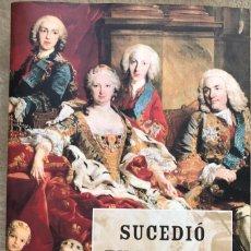 Libros de segunda mano: SUCEDIÓ EN PALACIO - LA VIDA PRIVADA EN LA CORTE DE LOS BORBONES - JOSÉ MONTERO ALONSO. Lote 141777346