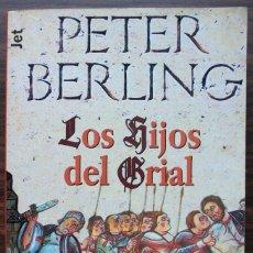 Libros de segunda mano: LOS HIJOS DEL GRIAL. PETER BERLING. Lote 142203970