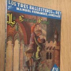 Libros de segunda mano: LOS TRES BALLESTEROS DEL REY. MANUEL FERNANDEZ Y GONZALEZ. LA ESCALA FATAL. GRANDES NOVELISTAS. . Lote 142503058