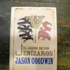 Libros de segunda mano: EL ÁRBOL DE LOS JENÍZAROS; JASON GOODWIN; SEIX BARRAL, 2007; 9788432296871. Lote 143180930