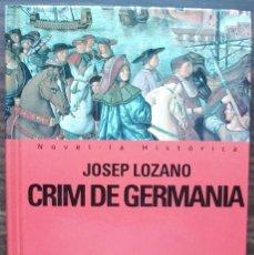 Libros de segunda mano: CRIM DE GERMANIA. JOSEP LOZANO.. Lote 143223830