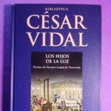 Libros de segunda mano: LOS HIJOS DE LA LUZ / CÉSAR VIDAL / 2007 . PLANETA DEAGOSTINI. Lote 143230522