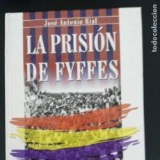 Libros de segunda mano: LA PRISIÓN DE FYFFES - GUERRA CIVIL ESPAÑOLA - CANARIAS. Lote 143539478